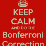 Keep calm and do the Bonferroni corrrection