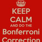 Keep calm and do the Bonferroni corrrection